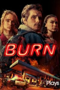 Download and watch Burn