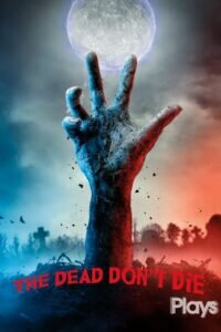 Download and watch The Dead Don't Die