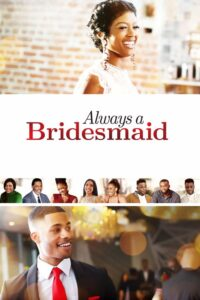 Download and watch Always a Bridesmaid