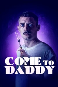 Download and watch Come to Daddy